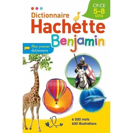 DICTIONNAIRE HACHETTE BENJAMIN CP-CE 5-8 ANS  RELIE